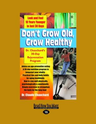 Don't Grow Old, Grow Healthy: Dr. Chauchard's 30-Day Rejuvenation Program (Easyread Large Edition) 9781458749123