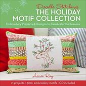 Doodle Stitching: The Holiday Motif Collection: Embroidery Projects & Designs to Celebrate the Seasons 22089146