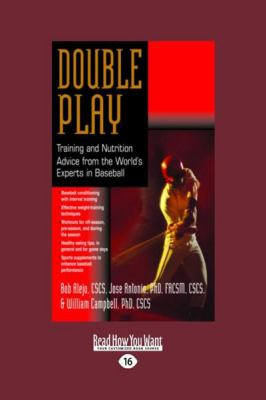 Double Play: Training and Nutrition Advice from the World 's Experts in Baseball (Large Print 16pt) 9781459603356