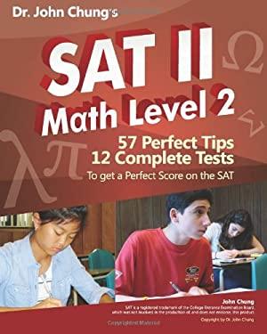 Dr. John Chung's SAT II Math Level 2 9781453726457