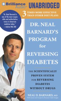 Dr. Neal Barnard's Program for Reversing Diabetes: The Scientifically Proven System for Reversing Diabetes Without Drugs 9781455871469