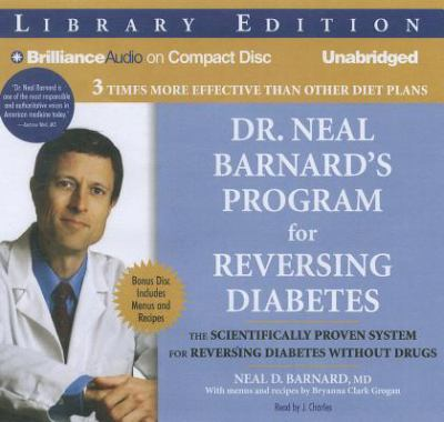Dr. Neal Barnard's Program for Reversing Diabetes: The Scientifically Proven System for Reversing Diabetes Without Drugs 9781455871476
