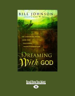 Dreaming with God: Co-Laboring with God for Cultural Transformation 9781459600416