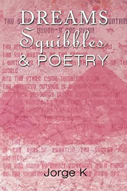 Dreams Squibbles & Poetry 9781452019574