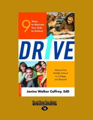 Drive: 9 Ways to Motivate Your Kids to Achieve (Easyread Large Edition) 9781458723598