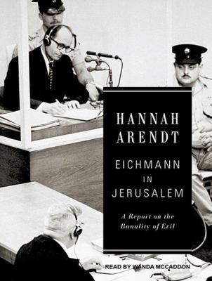 Eichmann in Jerusalem: A Report on the Banality of Evil 9781452601656