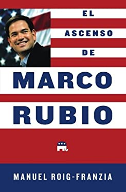 El Ascenso de Marco Rubio = The Rise of Marco Rubio 9781451687125