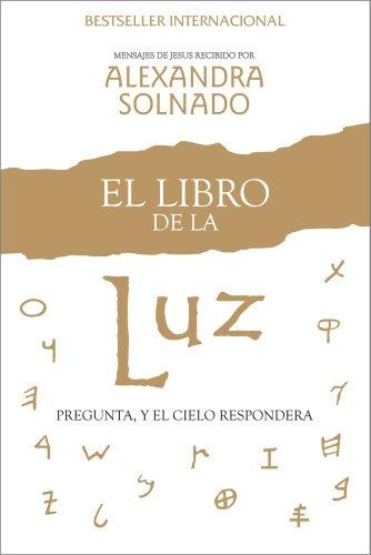El Libro de la Luz: Pregunta, y el Cielo Respondera = The Book of Light 9781451612585