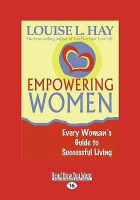 Empowering Women: Every Woman's Guide to Successful Living (Easyread Large Edition)