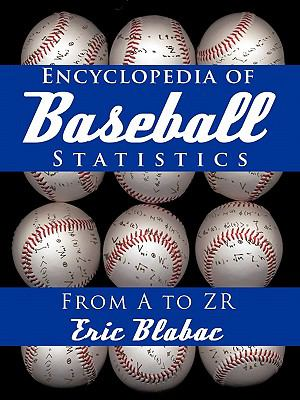 Encyclopedia of Baseball Statistics: From A to Zr 9781450265522