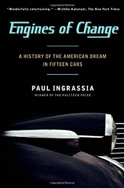 Engines of Change: A History of the American Dream in Fifteen Cars 9781451640649
