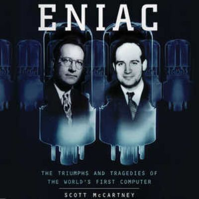 Eniac: The Triumphs and Tragedies of the World's First Computer 9781455128051