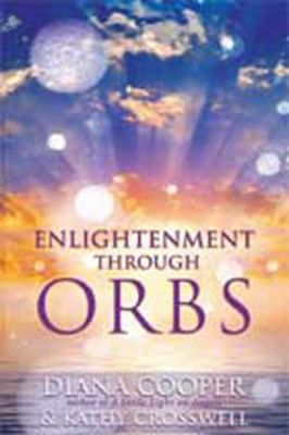 Enlightenment Through Orbs: The Awesome Truth Revealed (Large Print 16pt) 9781458786555