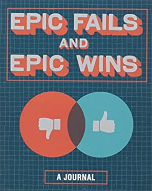 Epic Fails and Epic Wins: A Journal