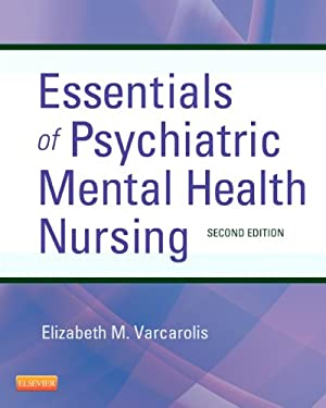Essentials of Psychiatric Mental Health Nursing: A Communication Approach to Evidence-Based Care 9781455706617