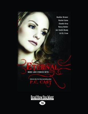 Eternal: More Vampire Stories with Bite (Large Print 16pt)