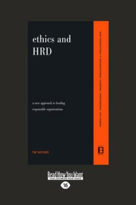 Ethics and Hrd: A New Approach to Leading Responsible Organizations (Large Print 16pt) 9781459608962