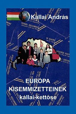 Europa Kisemmizetteinek Kallai-Kettose 9781453580714