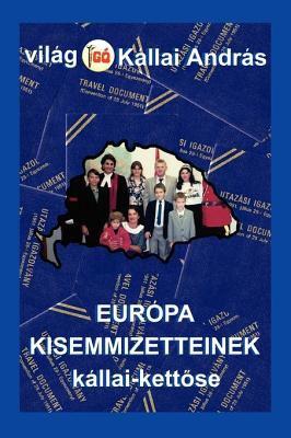 Europa Kisemmizetteinek Kallai-Kettose 9781453549469