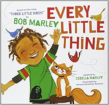 Every Little Thing: Based on the Song 'Three Little Birds' by Bob Marley 9781452106977
