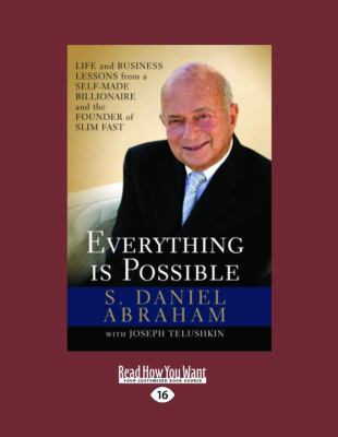 Everything Is Possible: Life and Business Lessons from a Self-Made Billionaire and the Founder of Slim-Fast 9781458758460