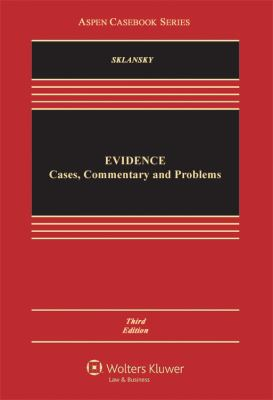 Evidence: Cases, Commentary and Problems, Third Edition 9781454806820