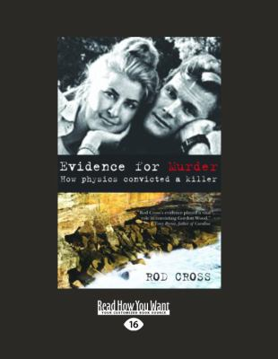 Evidence for Murder: How Physics Convicted a Killer (Large Print 16pt) 9781459603516