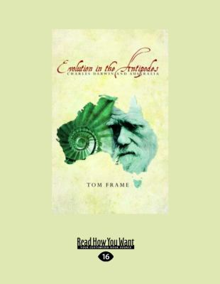 Evolution in the Antipodes: Charles Darwin and Australia (Large Print 16pt) 9781459603530