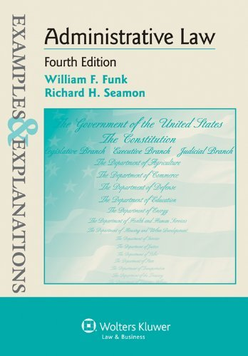 Examples & Explanations: Administrative Law, 4th Edition 9781454805212