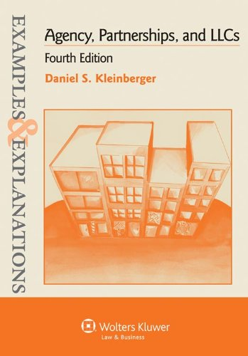 Examples & Explanations: Agency Partnerships & LLC, 4th Edition 9781454802303