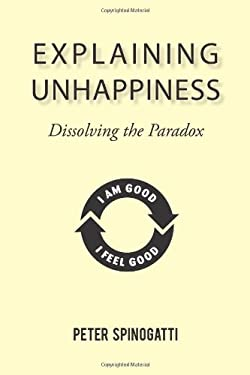 Explaining Unhappiness: Dissolving the Paradox 9781450254397