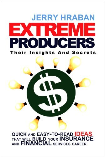 Extreme Producers: Their Insights and Secrets 9781453567043
