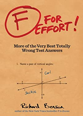 F for Effort!: More of the Very Best Totally Wrong Test Answers 9781452113227