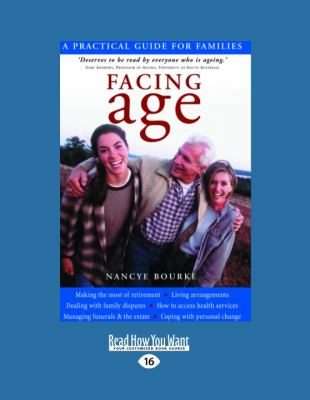 Facing Age: A Practical Guide for Families 9781458779489