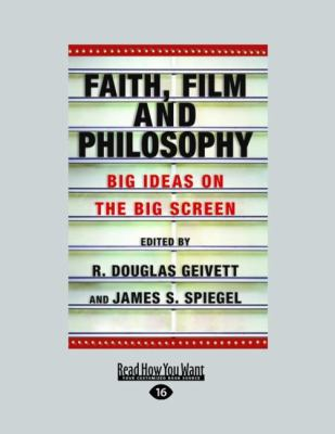 Faith, Film and Philosophy: Big Ideas on the Big Screen (Large Print 16pt)