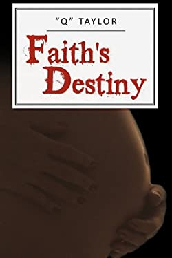 Faith's Destiny 9781450218344