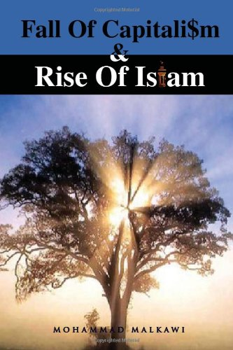 Fall of Capitalism and Rise of Islam 9781450074858