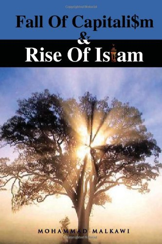 Fall of Capitalism and Rise of Islam 9781450074865