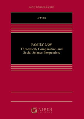 Family Law: Theoretical Scientific and Comparative Perspectives 9781454813668