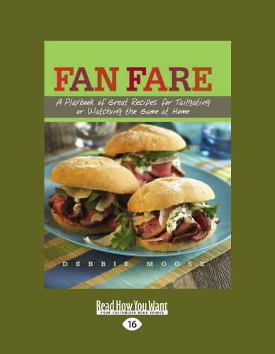 Fan Fare: A Playbook of Great Recipes for Tailgating or Watching the Game at Home 9781458765567