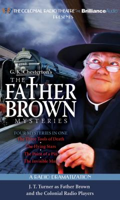The Father Brown Mysteries: The Flying Stars/The Point of a Pin/The Three Tools of Death/The Invisible Man 9781455821945