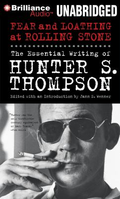 Fear and Loathing at Rolling Stone: The Essential Writing of Hunter S. Thompson 9781455883103