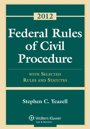 Federal Rules of Civil Procedure: With Selected Rules and Statutes 2012 9781454810896