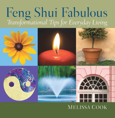 Feng Shui Fabulous: Transformational Tips for Everyday Living 9781452016740