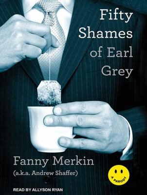 Fifty Shames of Earl Grey: A Parody 9781452608112