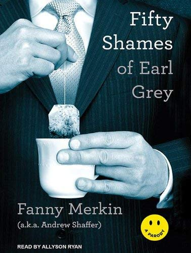 Fifty Shames of Earl Grey: A Parody 9781452658117