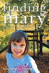 Finding Mary: One Family's Journey on the Road to Autism Recovery 6793627
