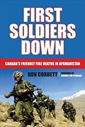 First Soldiers Down: Canada's Friendly Fire Deaths in Afghanistan 15112129