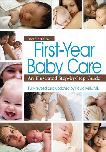 First-Year Baby Care: An Illustrated Step-By-Step Guide 9781451629903