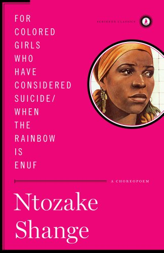 For Colored Girls Who Have Considered Suicide/When the Rainbow Is Enuf: A Choreopoem 9781451624205